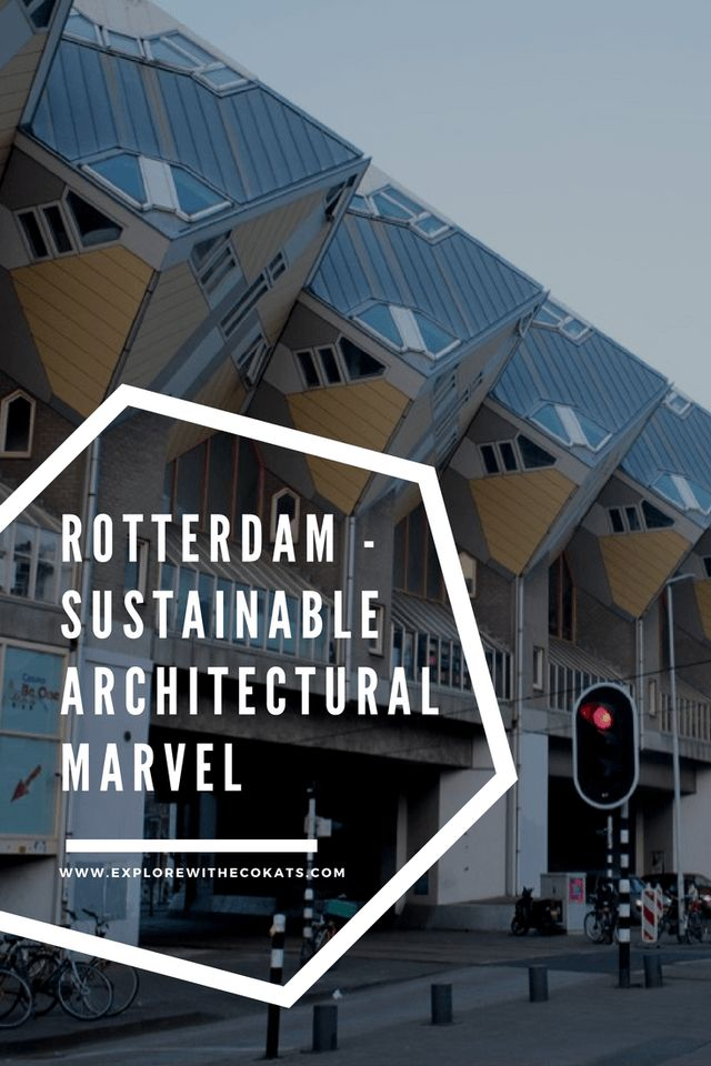 Rotterdam – Sustainable architectural marvel | Explore with Ecokats - Sustainable Travel Blog