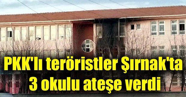 Şırnak'ta terör yandaşları İdil'deki 3 okulu yakarak ortalığı savaş alanını çevirdiler! Ölü yaralı var mı?