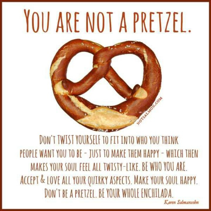 You are not a pretzel! We love this... | Food Inspiration ...