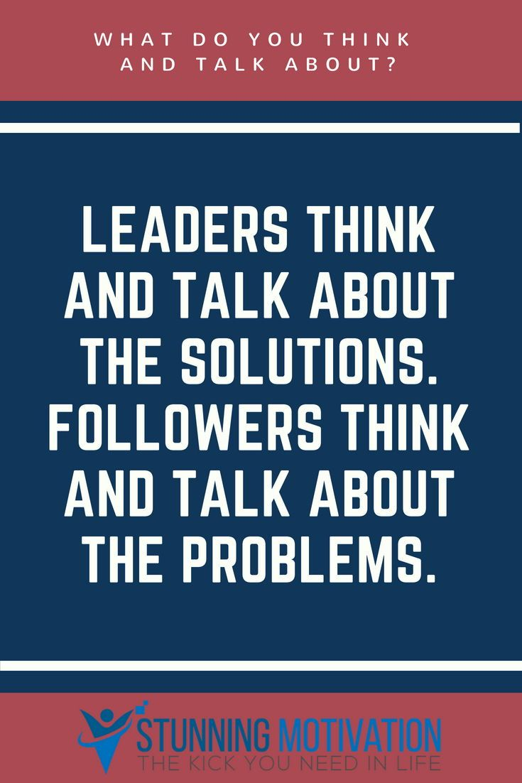 Think About The Solutions And Not The Problems Inspirational Quotes Quotes Motivation