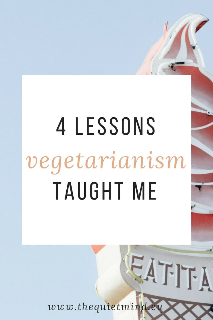 4 Lessons Vegetarianism Taught Me