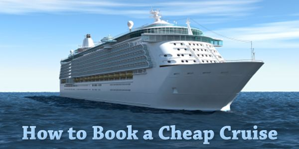 Taking a cruise is one of the easiest vacations to take...Here are six ways to book a cruise on the cheap.