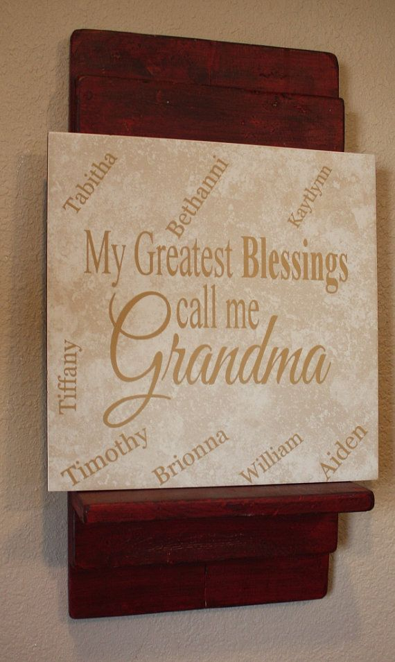 My Greatest blessings call me Grandma...ceramic tile with vinyl quote..customized decorative tile. $24.99, via Etsy.