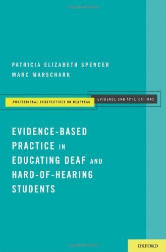 Evidence-Based Practice in Educating Deaf and Hard-of-Hearing Students (Professional Perspectives on Deafness: Evidence and Applications) by Patricia Elizabeth Spencer. $26.16. 261 pages. Author: Patricia Elizabeth Spencer. Publisher: Oxford University Press, USA; 1 edition (July 21, 2010)
