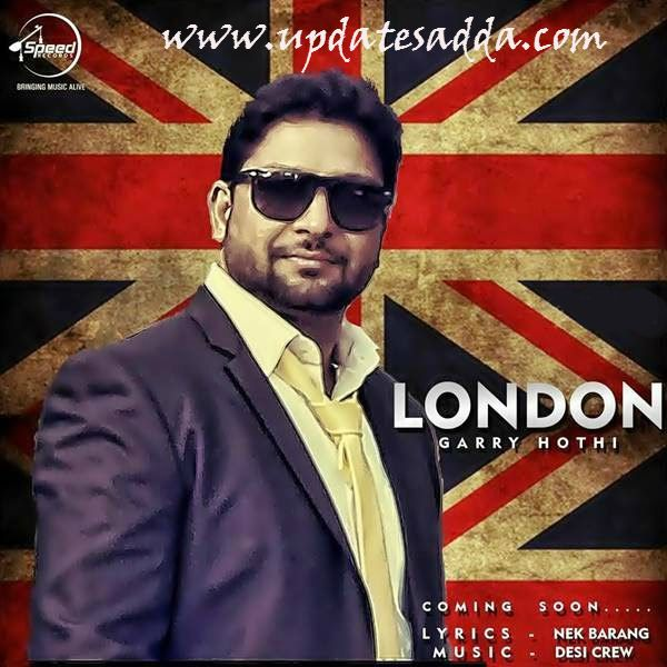 London – Garry Hothi Ft Nek Berang | Lyrics | Mp3 | Official Video