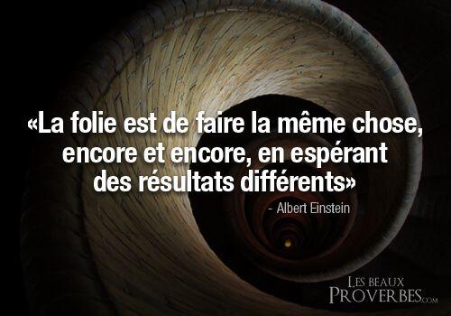 Albert Einstein (1879-1955) - Citation - «La folie est de faire la même chose, encore et encore, en espérant des résultats différents» -