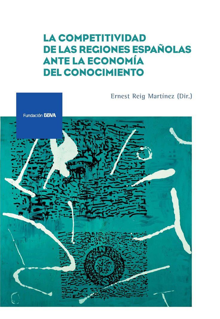 La competitividad de las regiones españolas ante la economía del conocimiento.   Fundación BBVA, 2017