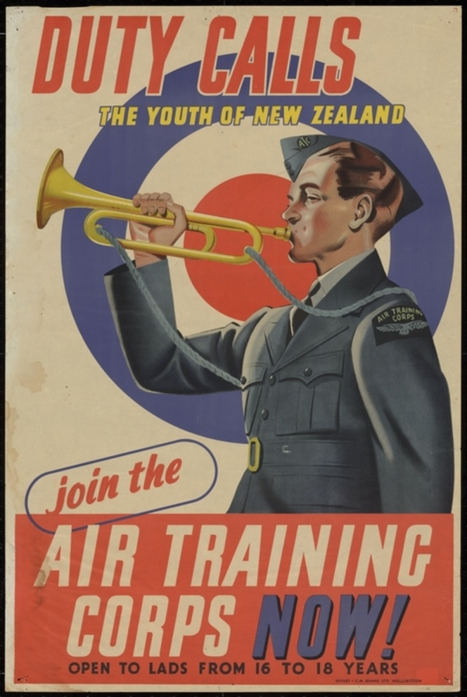 New Zealand. Royal New Zealand Air Force. Air Training Corps.C M Banks Ltd. Artist unknown :Duty calls the youth of New Zealand. Join the Air Training Corps now! Open to lads from 16 to 18 years. Offset - C.M. Banks Ltd, Wellington [1942]. Ref: Eph-D-WAR-WII-1942-03. Alexander Turnbull Library, Wellington, New Zealand. http://beta.natlib.govt.nz/records/23074213