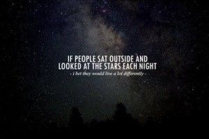 395936_319550458079439_164186310282522_1014339_578682403_n: Under The Stars, Quotes, Starry Night, Beautiful, Living Life, Go Outside, Summer Night, Night Sky, Counting Stars