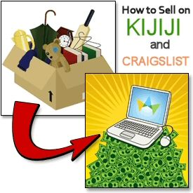 How To Sell Your Stuff Online: Kijiji & Craigslist