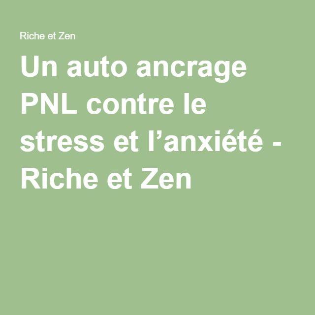 Un auto ancrage PNL contre le stress et l'anxiété - Riche et Zen