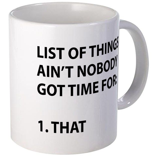 Funny Sayings Coffee Mugs | Funny Sayings Travel Mugs - CafePress