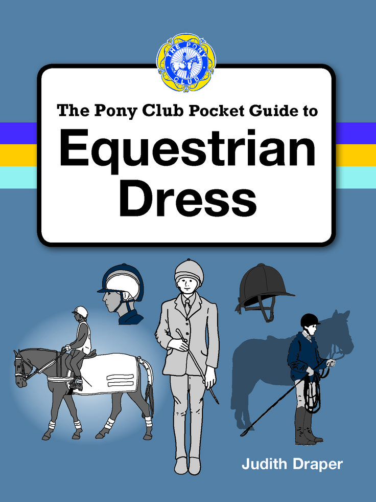 Pony Club Pocket Guide to Equestrian Dress by Judith Draper   Quiller Publishing. A completely new, important guide to correct, safe and practical clothes for people involved with leisure riding, Pony Club activities, handling and grooming horses. Riding clothes, like all sportswear, are based on practical design with a certain amount of fashion. This book describes the most suitable type of dress for each activity. #horse #riding #clothes #fashion #guide