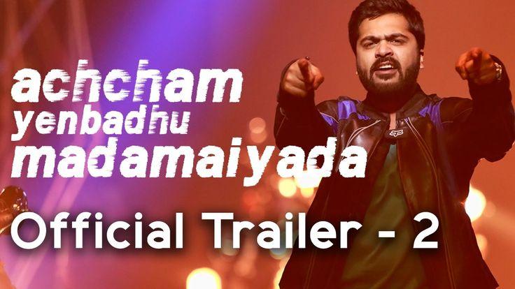 Achcham Yenbadhu Madamaiyada - Official Trailer #2 | A R Rahman | STR | ...