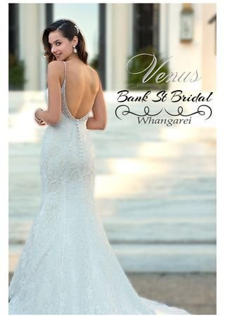 Bank st bridal lookbook  Showcasing all the current Venus Bridal Gowns on the floor at Bank St Bridal - Whangarei