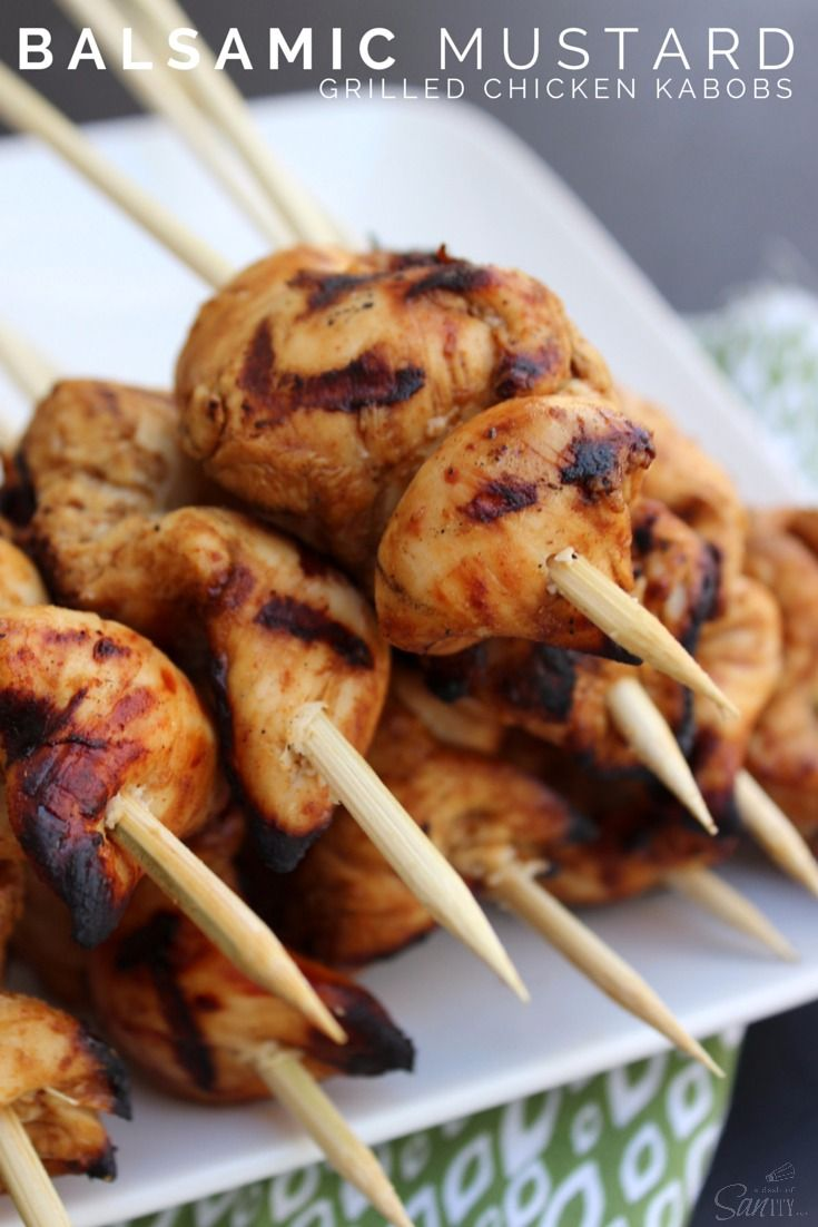 How long do i grill chicken kabobs - Balsamic Mustard Grilled Chicken Kabobs