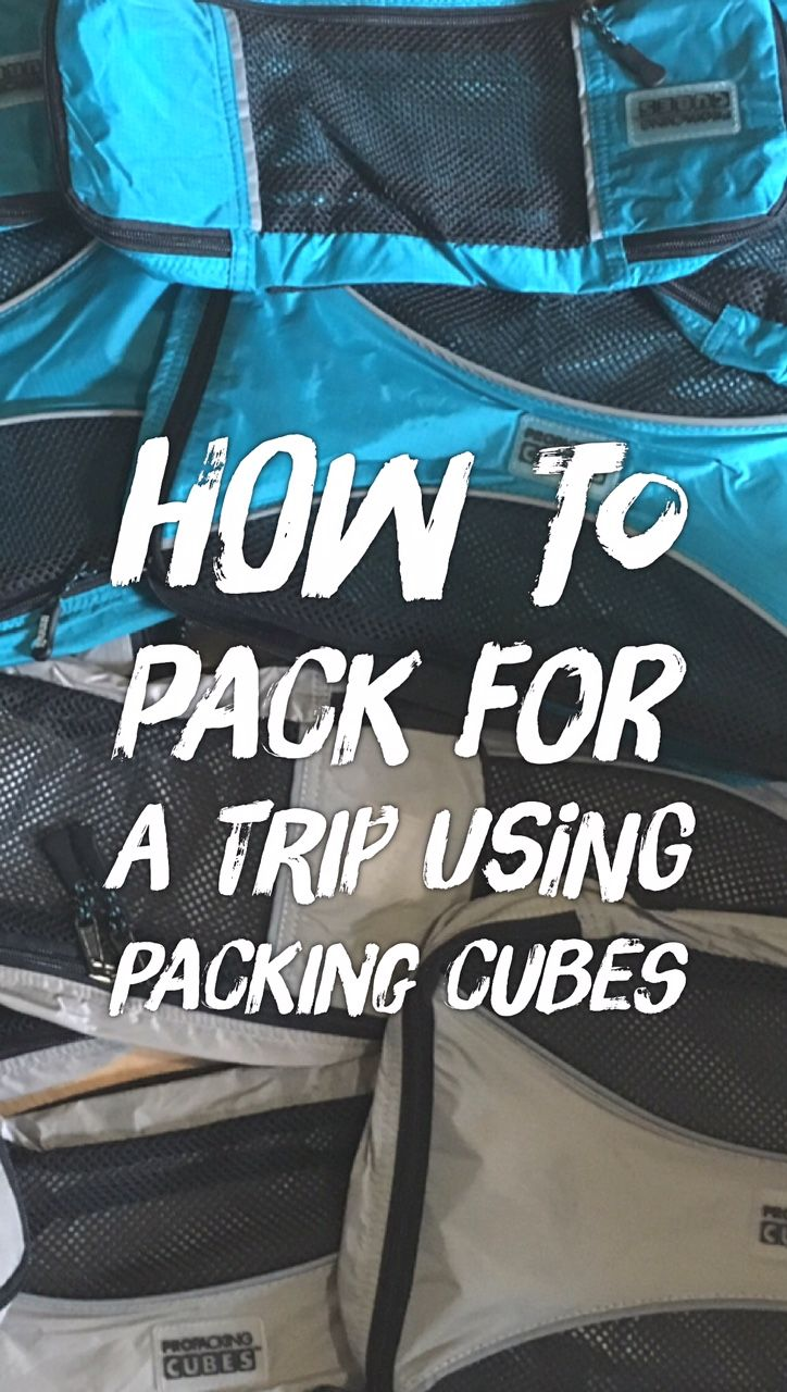 How To Pack With Packing Cubes : Tutorial and Pro Packing Cubes Review