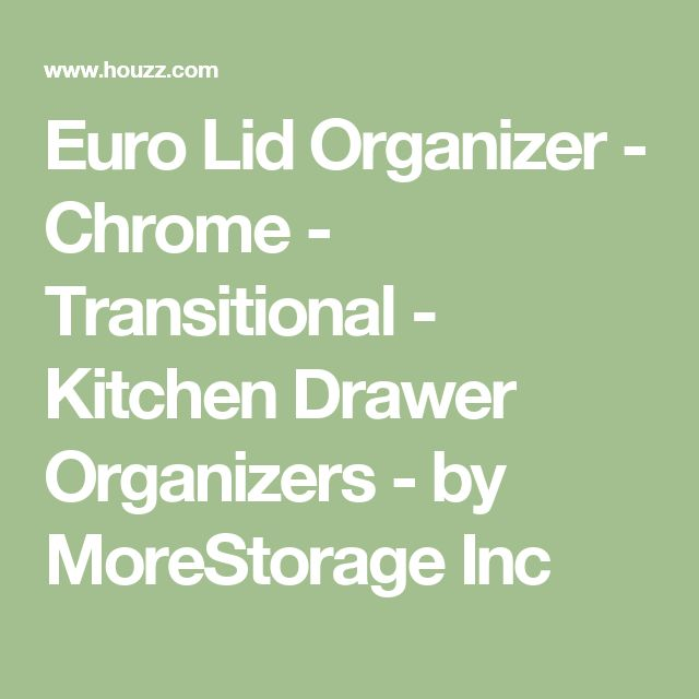 Euro Lid Organizer - Chrome - Transitional - Kitchen Drawer Organizers - by MoreStorage Inc