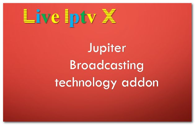 Jupiter Broadcasting technology addon - Download Jupiter Broadcasting technology addon For IPTV - XBMC - KODI   Jupiter Broadcasting technology addon  Jupiter Broadcasting technology addon  Download Jupiter Broadcasting technology addon  Video Tutorials For InstallXBMCRepositoriesXBMCAddonsXBMCM3U Link ForKODISoftware And OtherIPTV Software IPTVLinks.  Subscribe to Live Iptv X channel - YouTube  Visit to Live Iptv X channel - YouTube    How To Install :Step-By-Step  Video TutorialsFor Watch…