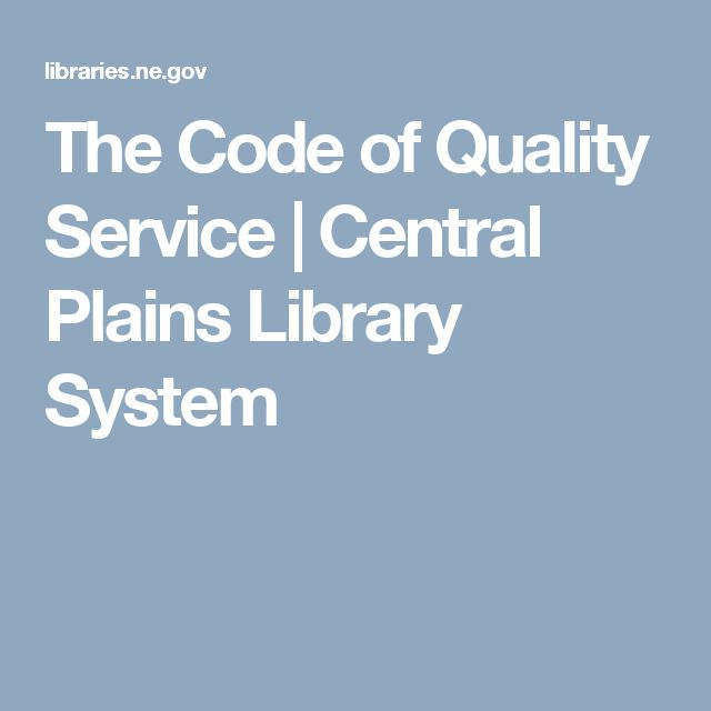 The Code of Quality Service | Central Plains Library System