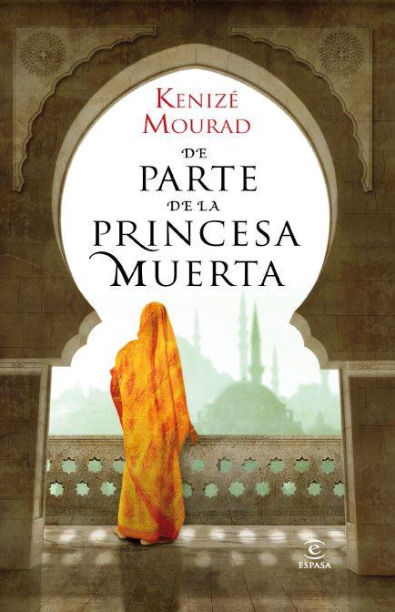 """EL LIBRO DEL DÍA:  """"De parte de la princesa muerta"""", de Kenize Mourad.  ¿Has leído este libro? ¿Nos ayudas con tu voto y comentario a que más personas se hagan una idea del mismo en nuestra web? Éste es el enlace al libro: http://www.quelibroleo.com/de-parte-de-la-princesa-muerta ¡Muchas gracias! 6-5-2013"""