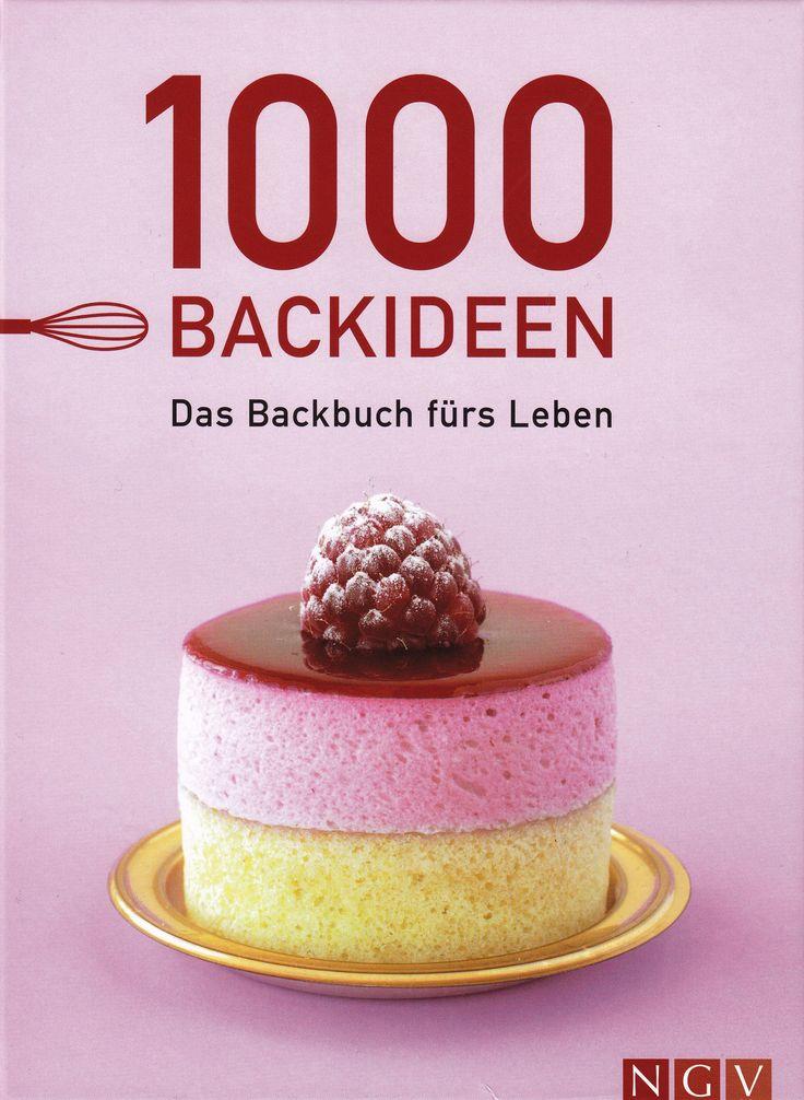 1000 Backideen. Das Backbuch fürs Leben, Naumann Und Goebel 2010, ISBN-13: 978-3625128953