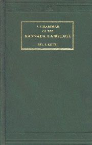 A Grammar of the Kannada Language Comprising the Three Dialects of the Language (Ancient, Medieval and Modern) 2nd AES Reprint Mangalore 190...