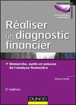 Realiser Un Diagnostic Financier - 2e Ed. - Demarches Outils Et Astuces De L'analyse Financiere free ebook