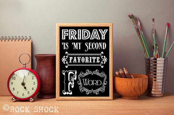 'Friday is my Second Favorite F Word' Check out this item in my Etsy shop https://www.etsy.com/uk/listing/520351913/friday-is-my-second-favorite-f-word #friday #fridayquotes #fword #vintagefriday #retro #vintage #fuck #fuckquotes #vintagefuck #retrofuck #funnyslogan #funnyquotes