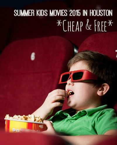 Cheap & Free Summer Kids Movies 2015 in Houston