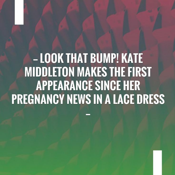 In case you missed it, here you go 🙌 Look that Bump! Kate Middleton Makes the First Appearance Since her Pregnancy News in a Lace Dress http://showbizgossipone.blogspot.com/2017/10/look-that-bump-kate-middleton-makes.html?utm_campaign=crowdfire&utm_content=crowdfire&utm_medium=social&utm_source=pinterest
