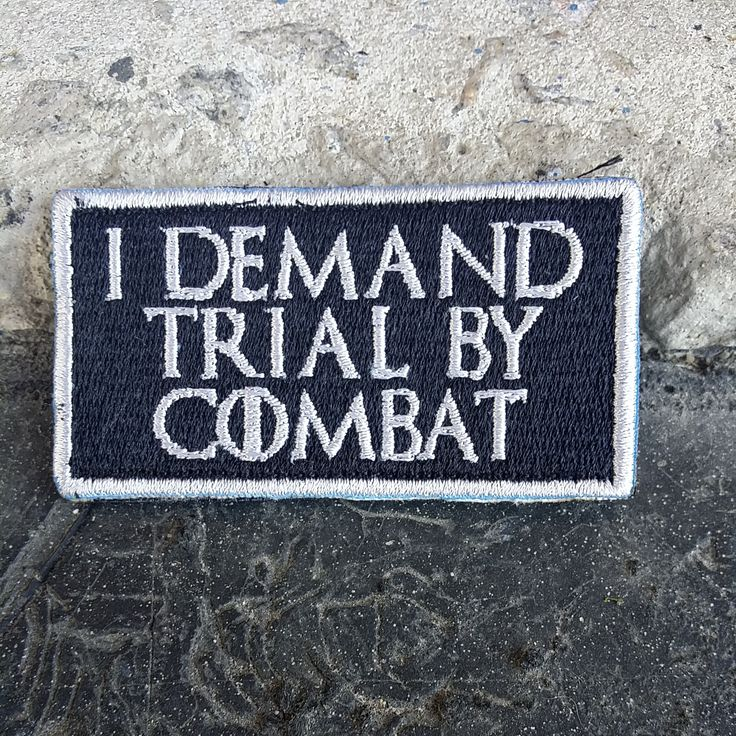 """""""I Demand Trial By Combat! morale patch"""