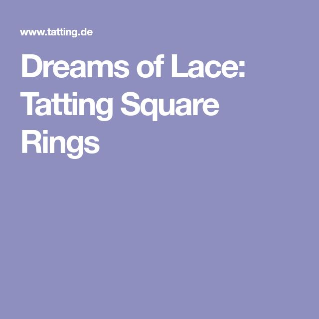 Dreams of Lace: Tatting Square Rings