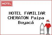 http://tecnoautos.com/wp-content/uploads/imagenes/empresas/hoteles/thumbs/hotel-familiar-cheraton-paipa-boyaca.jpg Teléfono y Dirección de HOTEL FAMILIAR CHERATON, Paipa, Boyacá, Colombia - http://tecnoautos.com/actualidad/directorio/hoteles/hotel-familiar-cheraton-cl-23-18-07-centro-paipa-boyaca-colombia/