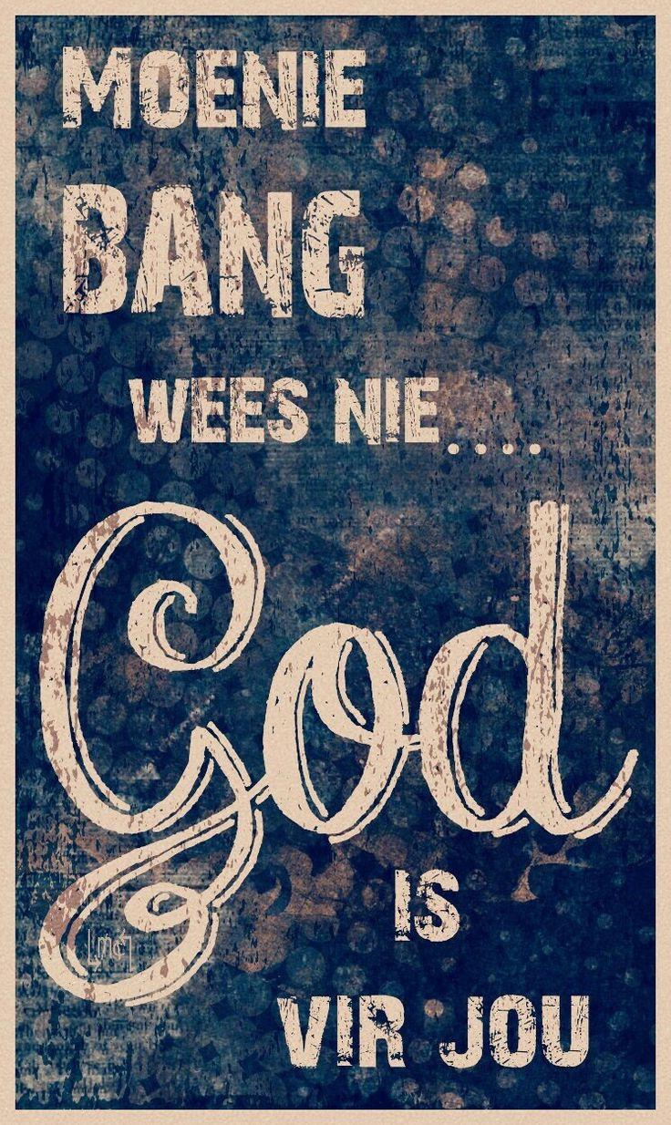 Moenie bang wees nie... God is vir jou... #Afrikaans  **By__[↳₥¢↰]#Emsie**  #Fear #GodIs