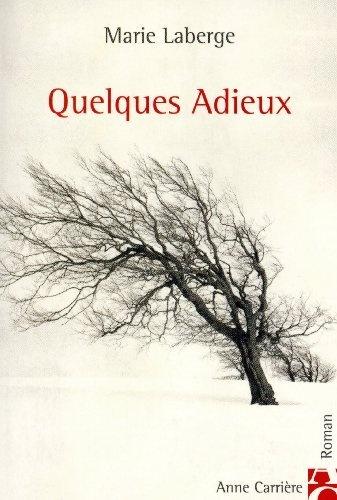 QUELQUES ADIEUX de MARIE LABERGE, http://www.amazon.ca/dp/2843373603/ref=cm_sw_r_pi_dp_-Oc8qb07K7DZY