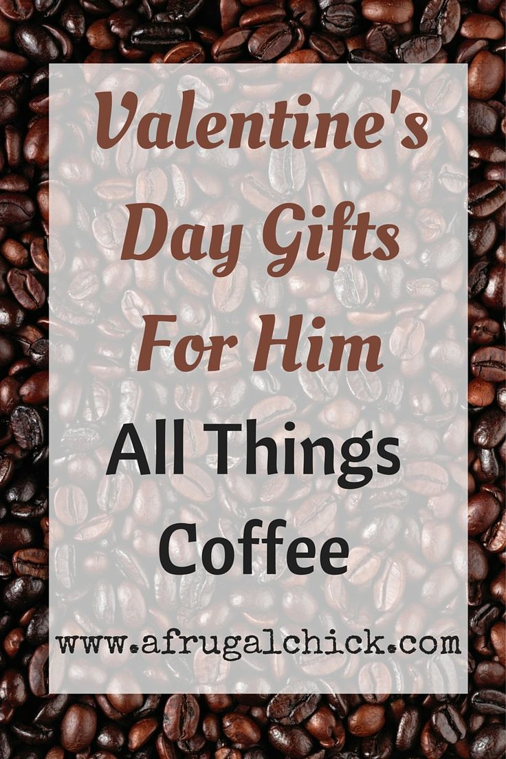 day gifts for him coffee