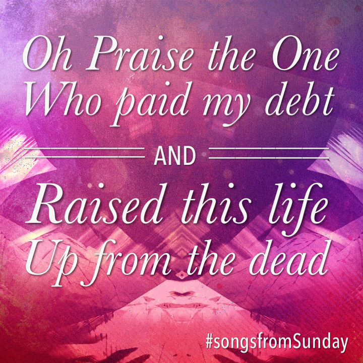 oh praise the one who paid my debt worship songs pinterest bible verses christian songs and verses