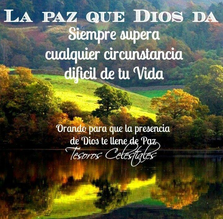 La Paz que Dios da Siempre supera cualquier circunstancia ...