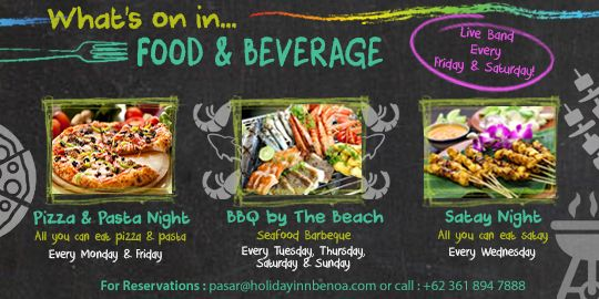 WHAT'S ON IN FOOD & BEVERAGE.. Enjoy our special Food and Beverage Promo every night. From all you can eat pizza & pasta night, all you can eat satay night to seafood BBQ by the beach + live band performance every Friday & Saturday! From only IDR 150K nett per person. (scheduled via http://www.tailwindapp.com?utm_source=pinterest&utm_medium=twpin&utm_content=post93056679&utm_campaign=scheduler_attribution)