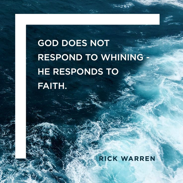 God does not respond to whining. He responds to faith. -Rick Warren #UnshakableLife