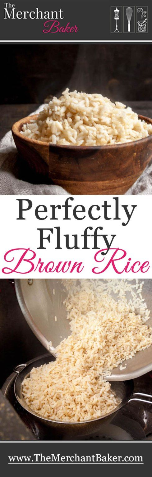 Perfectly Fluffy Brown Rice- 30 min like pasta, remove heat, cover let sit for 10