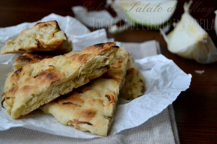 Ricetta focaccia di cipolle in padella| Dolce e Salato di Miky