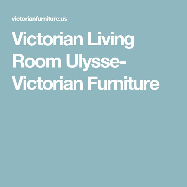Victorian Living Room Ulysse- Victorian Furniture