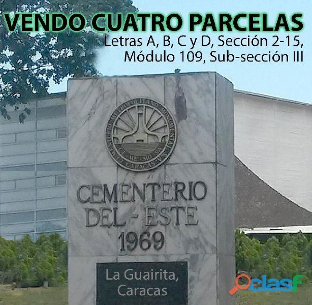 VENDO 4 PARCELAS en Cementerio del Este, La Guairita (Letras A,B,C,D,Sección 2 15,Mod109,Subsec III)