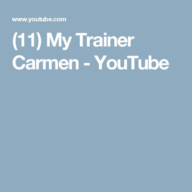 (11) My Trainer Carmen - YouTube