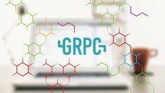 gRPC Java Master Class: Build Modern API & Microservices | Best