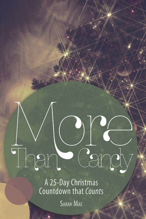 Free eBooklet:  More Than Candy – a 25-Day Christmas Countdown that Counts (Subscriber Freebie)