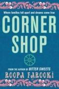 Corner Shop by Roopa Farooki