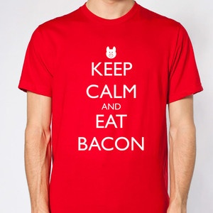 Keep Calm Eat Bacon M, now featured on Fab.